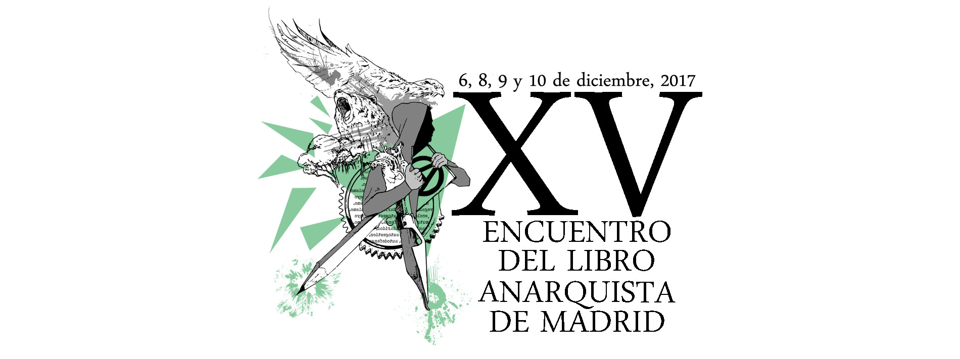 15º Encuentro del libro anarquista de Madrid. Dias 6, 8, 9 y 10 de diciembre de 2017